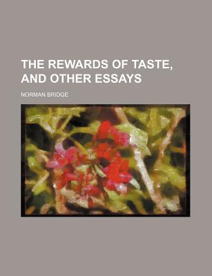 General Books The Rewards of Taste, and Other Essays by Bridge, Norman [Paperback] at Sears.com