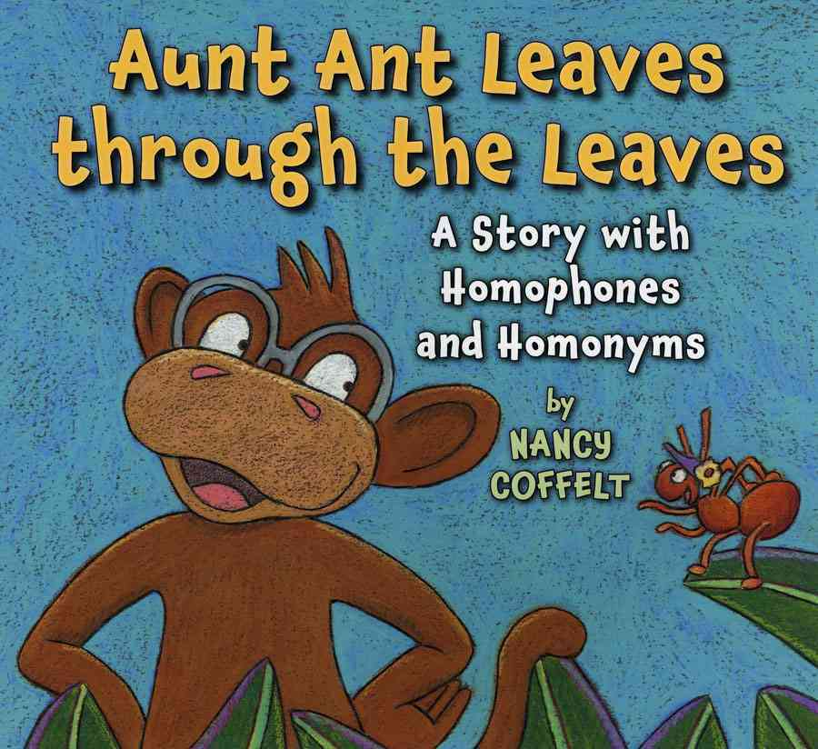 Aunt Ant Leaves Through the Leaves By Coffelt, Nancy/ Coffelt, Nancy (ILT)